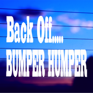 0023                Back Off...Bumper Humper