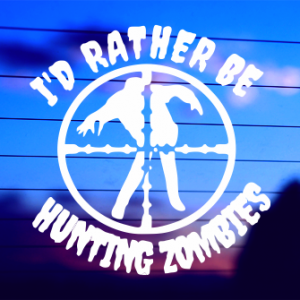 0079                    I'd Rather Be Hunting Zombies