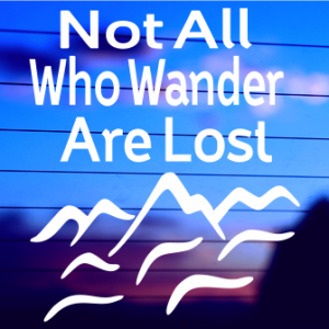0216                 Not all who wander are lost