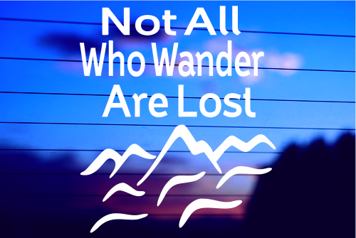 NOT ALL WHO WANDER ARE LOST CAR DECAL STICKER