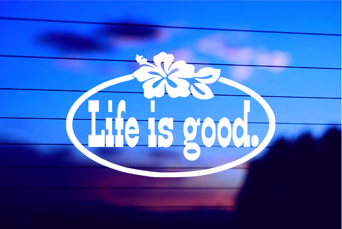 LIFE IS GOOD CAR DECAL STICKER