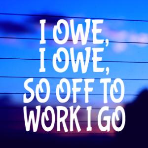 0365                   I Owe, I Owe