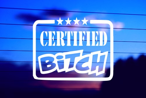 CERTIFIED BITCH CAR DECAL STICKER