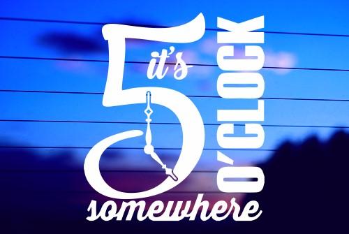 It S 5 O Clock Somewhere 2 Car Decal Sticker