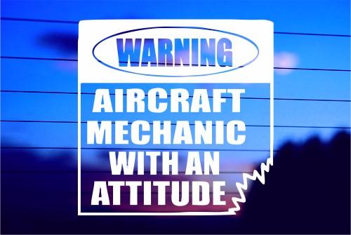 WARNING AIRCRAFT MECHANIC WITH AN ATTITUDE CAR DECAL STICKER