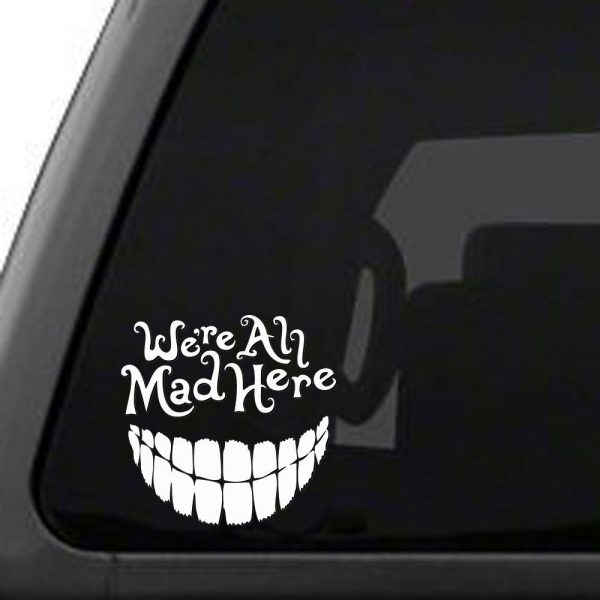 Alice in Wonderland We're All Mad Here Vinyl Car Decal Sticker