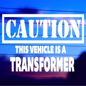 0609 CAUTION This Vehicle Is A Transformer (500 x 335)