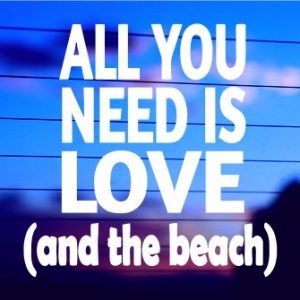 A-0321 All You Need is Love (and the beach) (500 x 335)