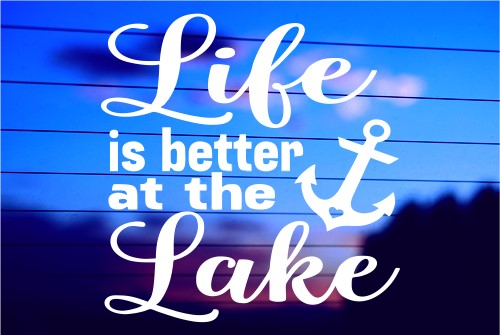 LIFE IS BETTER AT THE LAKE CAR DECAL STICKER